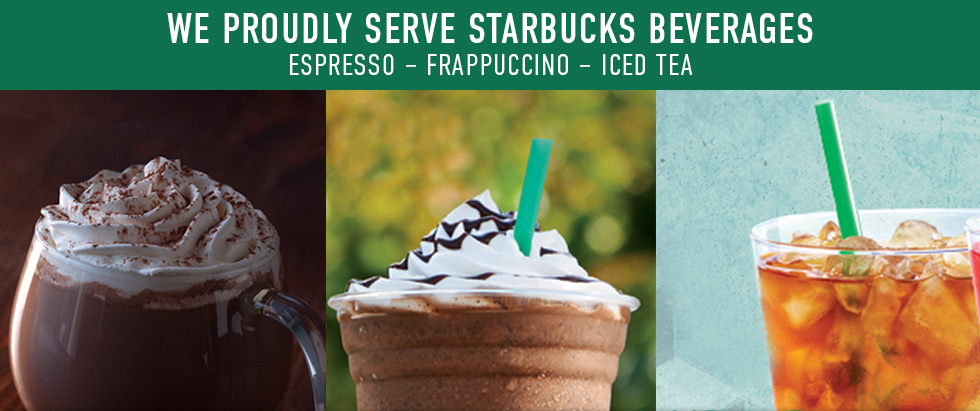 Picture of drinks. We proudly serve Starbucks beverages: espresso, Frappuccino, and iced tea.