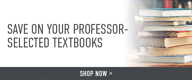 Save on your professor-selected textbooks. Click to shop now.